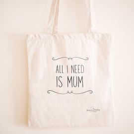Sac en toile de coton « All I need is Mum » de Maminébaba